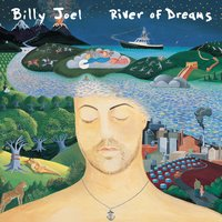 River Of Dreams — Billy Joel