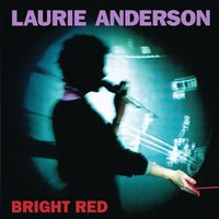 Bright Red — Laurie Anderson