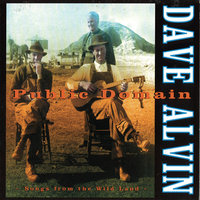 Public Domain: Songs From The Wild Land — Dave Alvin