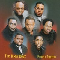 Forever Together — The Texas Boyz