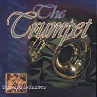 The Instruments - The Trumpet — сборник