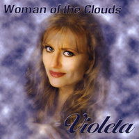Woman of the Clouds — Violeta