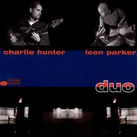 Duo — Charlie Hunter, Leon Parker