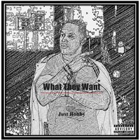 What They Want — Just Bobby