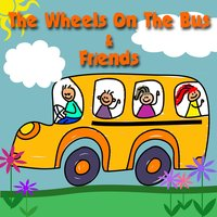The Wheels On The Bus & Friends — Songs for Children