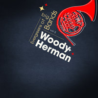 Evergreens Of Big Bands Vol 5 — Woody Herman