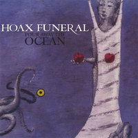 Pour Away the Ocean — Hoax Funeral