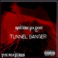 Tunnel Banger — The Anonymous, AL, Sincere Da Don, Nextale Nailze