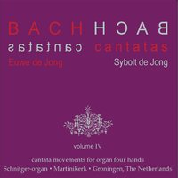 Bach Cantatas, Vol. 4: Cantata Movements for Organ Four Hands — Euwe De Jong & Sybolt De Jong
