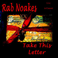 Take This Letter - Live In Concert — Rab Noakes