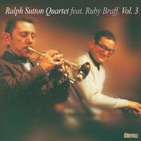 Featuring Ruby Braff, Vol. 3 — Ruby Braff, Ralph Sutton Quartet, Ralph Sutton