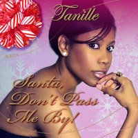 Santa Don't Pass Me By — Tanille