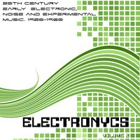 ELECTRONYCS Vol.2, 20Th Century Early Electronic, Noise And Experimental Music. 1920-1960 — сборник