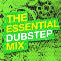 The Essential Dubstep Mix — Dubstep, Sound of Dubstep, Dubstep Mafia, Dubstep|Dubstep Mafia|Sound of Dubstep