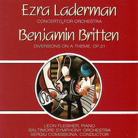Laderman - Concerto For Orchestra/ Britten - Diversions On a Theme, Op. 21 — Baltimore Symphony Orchestra, Sergiu Comissiona, Leon Fleisher-Piano