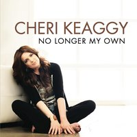 No Longer My Own — Cheri Keaggy