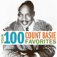 Your 100 Count Basie Favorites — Count Basie