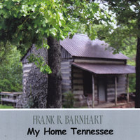 My Home Tennessee — Frank R Barnhart