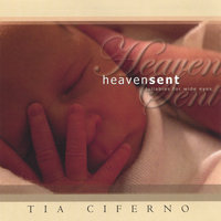 Heaven Sent-Lullabies for Wide Eyes — Tia Ciferno