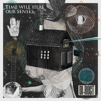 TIME WILL HEAL OUR SENSES — Di-Rect