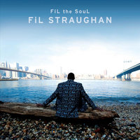 Fil the Soul — FiL Straughan