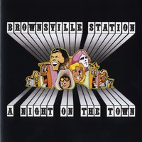A Night On The Town — Brownsville Station