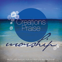 Creations Praise - Worship (20 Favourite Hymns and Worship Songs Accompanied by the Sounds of Nature) — The London Fox Players