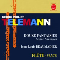 Telemann: Douze fantaisies, TWV 40:2 - 40:13 — Jean-louis Beaumadier, Георг Филипп Телеман