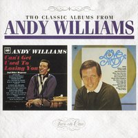 Can't Get Used To Losing You / Love, Andy — Andy Williams