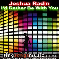 I'd Rather Be With You (In the style of Joshua Radin) — Karaoke