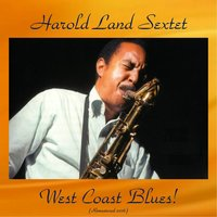 West Coast Blues! — Harold Land Sextet, Wes Montgomery / Joe Gordon / Barry Harris / Sam Jones / Louis Hayes