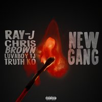 New Gang — Chris Brown, Ray J, Knotch, Luvaboy TJ