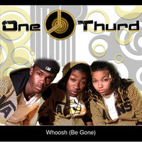 Whoosh (Be Gone) — One Thurd