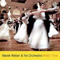 Waltz Time — Marek Weber & His Orchestra