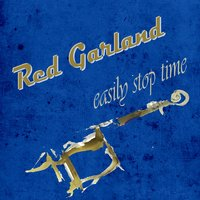 Easily Stop Time — Red Garland
