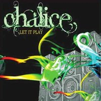 Let It Play — Chalice