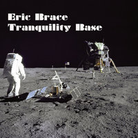 Tranquility Base - Single — Eric Brace