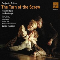 Britten - The Turn of the Screw Op. 54 — Daniel Harding, Daniel Harding/Ian Bostridge/Joan Rodgers/Julian Leang/Caroline Wise/Jane Henschel/Vivian Tierney, Бенджамин Бриттен