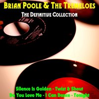 The Definitive Collection — The Tremeloes, Brian Poole & The Tremeloes, Brian Poole