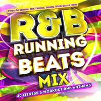 R&B Running Beats Mix - 40 Fitness & Workout Rnb Anthems - Perfect for Spinning, Gym, Exercise, Jogging, Weight Loss & Toning — Workout Masters
