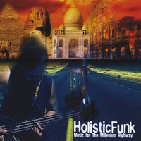 Holistic Funk Music for the Millenium Highway — Melvin Dunlap