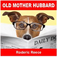 Old Mother Hubbard — Roderic Reece