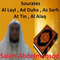 Sourates Al Layl, Ad Duha, As Sarh, At Tin, Al Alaq — Saleh Abdelmaqsod
