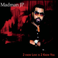 2 Know Love Is 2 Know You — Madman JP