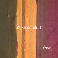 Free — Mike Comfort