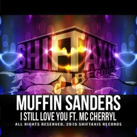 I Still Love You — Muffin Sanders