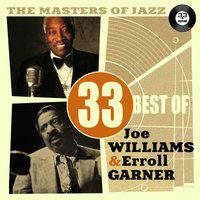 The Masters of Jazz: 33 Best of Joe Williams & Erroll Garner — сборник