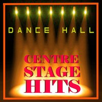 Dance Hall - Centre Stage Hits — сборник