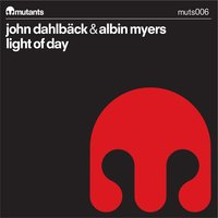 Light Of Day — John Dahlbäck & Albin Myers
