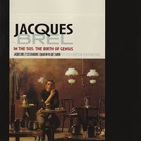 In the 50s: The Birth of Genius — Jacques Brel